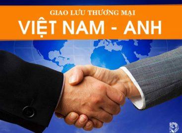 Quan hệ kinh tế, thương mại Việt Nam – Vương quốc Anh những năm gần đây